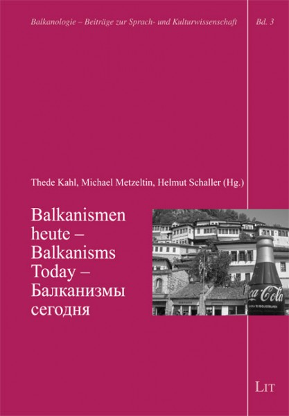 Balkanismen heute - Balkanisms Today