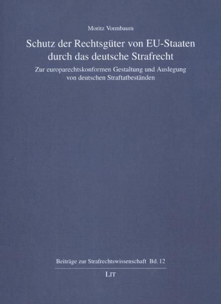 Schutz der Rechtsgüter von EU-Staaten durch das deutsche Strafrecht