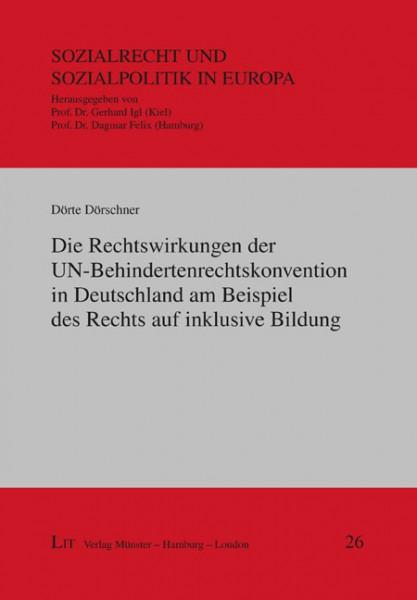 Die Rechtswirkungen der UN-Behindertenrechtskonvention in Deutschland am Beispiel des Rechts auf inklusive Bildung