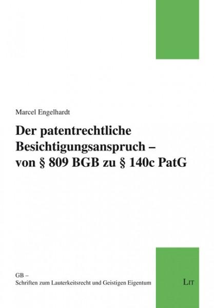 Der patentrechtliche Besichtigungsanspruch - von § 809 BGB zu § 140c PatG