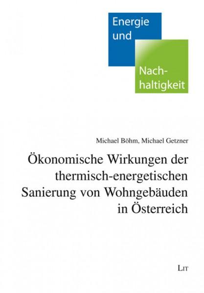 Ökonomische Wirkungen der thermischen Sanierung von Wohngebäuden in Österreich