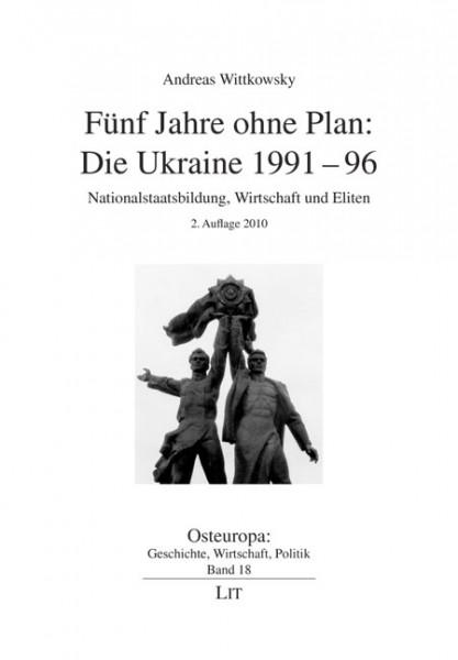 Fünf Jahre ohne Plan: Die Ukraine 1991-96