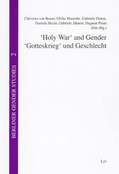 'Holy War' and Gender. 'Gotteskrieg' und Geschlecht Violence in Religious Discourses. Gewaltdiskurse in der Religion
