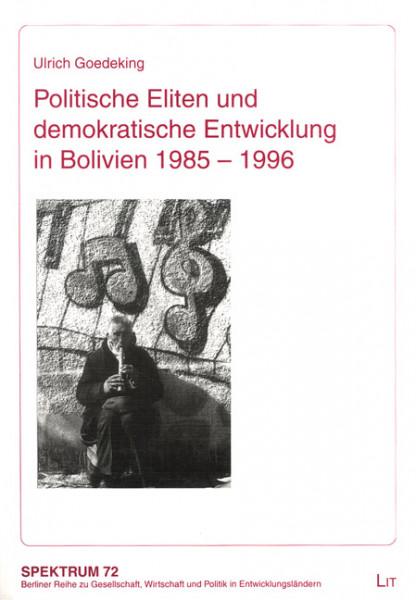 Politische Eliten und demokratische Entwicklung in Bolivien 1985 - 1996