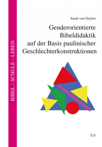 Genderorientierte Bibeldidaktik auf der Basis paulinischer Geschlechterkonstruktionen