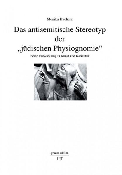 """Das antisemitische Stereotyp der """"jüdischen Physiognomie"""""""
