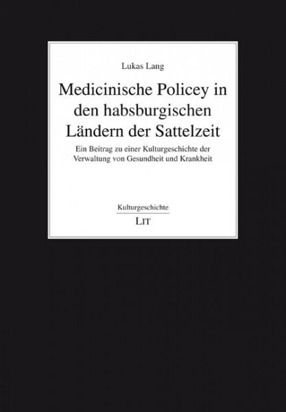 Medicinische Policey in den habsburgischen Ländern der Sattelzeit