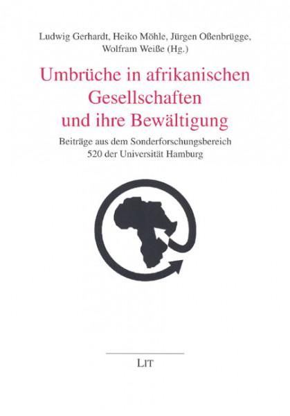 Umbrüche in afrikanischen Gesellschaften und ihre Bewältigung