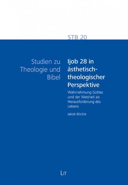Ijob 28 in ästhetisch-theologischer Perspektive