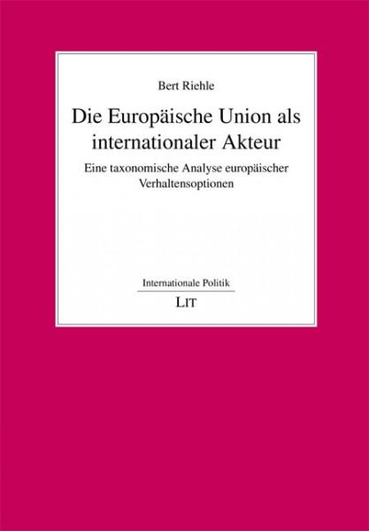 Die Europäische Union als internationaler Akteur