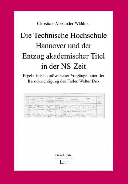 Die Technische Hochschule Hannover und der Entzug akademischer Titel in der NS-Zeit