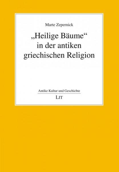 """""""Heilige Bäume"""" in der antiken griechischen Religion"""
