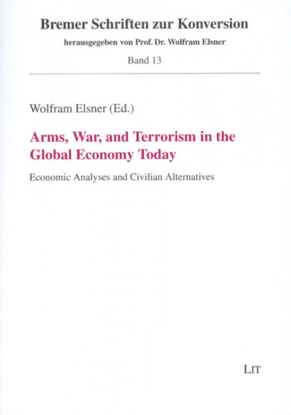 Arms, War, and Terrorism in the Global Economy Today