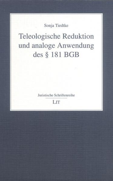 Teleologische Reduktion und analoge Anwendung des § 181 BGB