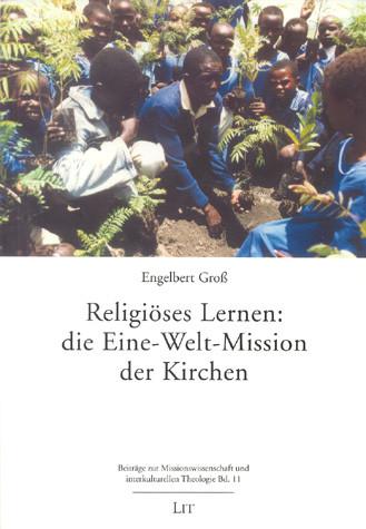 Religiöses Lernen: die Eine-Welt-Mission der Kirchen