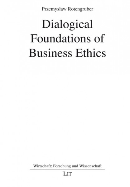 Dialogical Foundations of Business Ethics