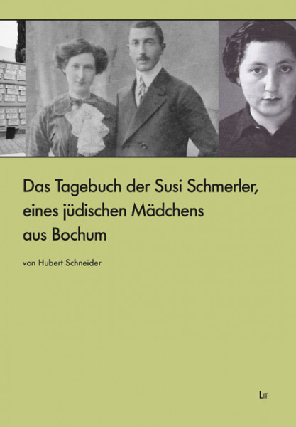 Das Tagebuch der Susi Schmerler, eines jüdischen Mädchens aus Bochum