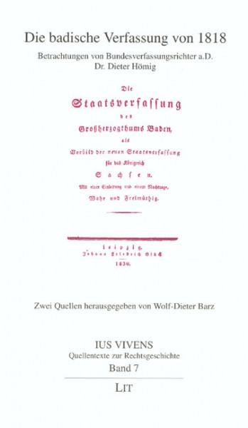 Die badische Verfassung von 1818 und ihre Bedeutung für den modernen Verfassungsstaat im Rückblick auf 200 Jahre badische Verfassungsgeschichte