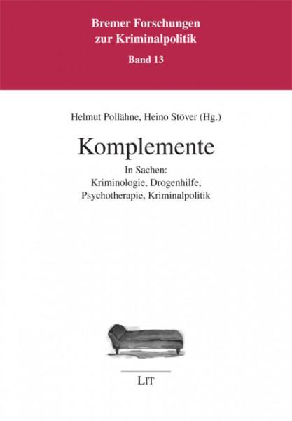 Komplemente In Sachen: Kriminologie, Drogenhilfe, Psychotherapie, Kriminalpolitik