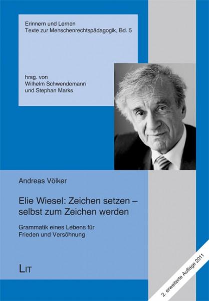 Elie Wiesel: Zeichen setzen - selbst zum Zeichen werden