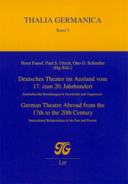 Deutsches Theater im Ausland vom 17. zum 20. Jahrhundert. German Theatre Abroad from the 17th to the 20th Century