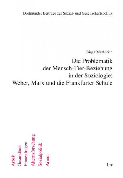 Die Problematik der Mensch-Tier-Beziehung in der Soziologie: Weber, Marx und die Frankfurter Schule