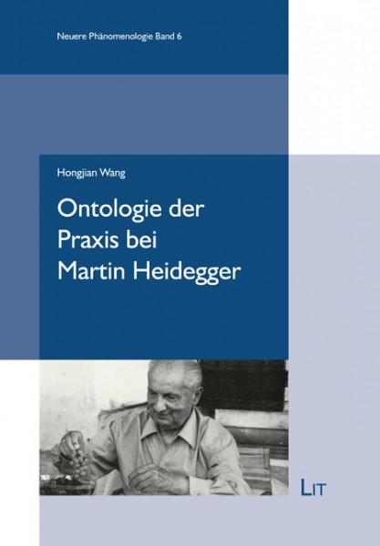 Ontologie der Praxis bei Martin Heidegger