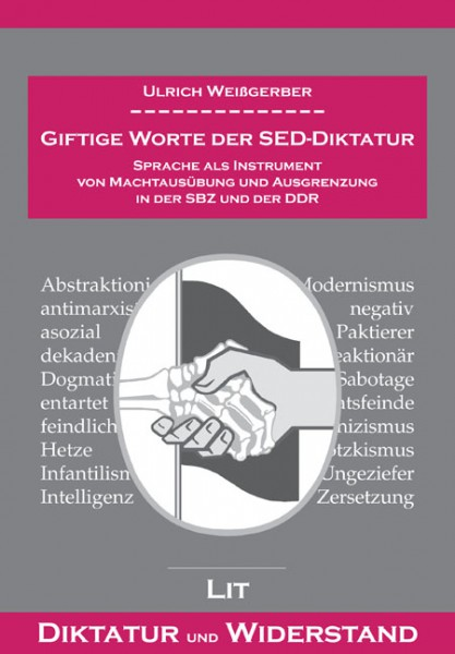Giftige Worte der SED-Diktatur