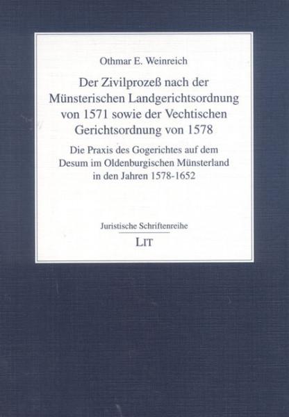 Der Zivilprozeß nach der Münsterischen Landgerichtsordnung von 1571 sowie der Vechtischen Gerichtsordnung von 1578