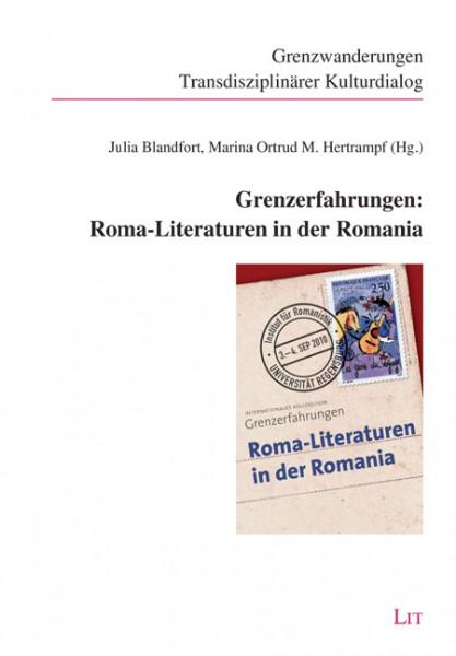 Grenzerfahrungen: Roma-Literaturen in der Romania