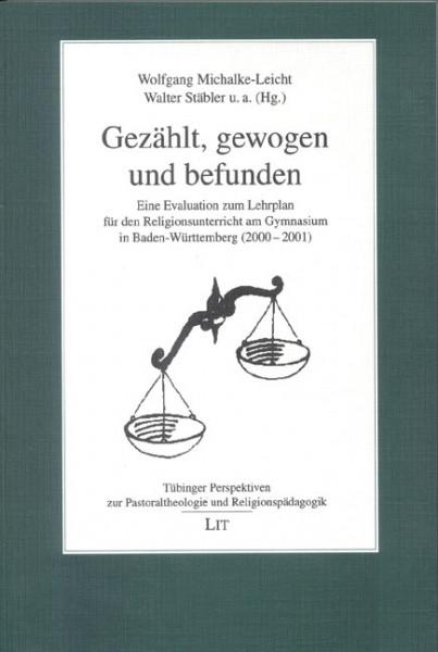 Gezählt, gewogen und befunden Eine Evaluation zum Lehrplan für den Religionsunterricht am Gymnasium in Baden-Württemberg (2000-2001)