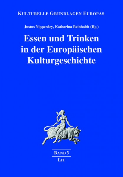 Essen und Trinken in der Europäischen Kulturgeschichte