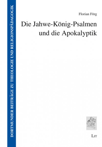 Die Jahwe-König-Psalmen und die Apokalyptik