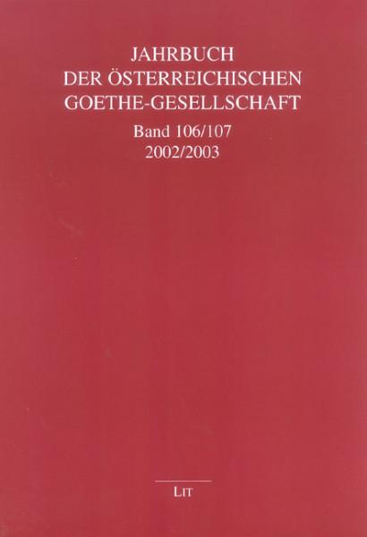 Jahrbuch der Österreichischen Goethe-Gesellschaft Band 106/107 - 2002/2003