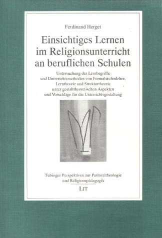 Einsichtiges Lernen im Religionsunterricht an beruflichen Schulen