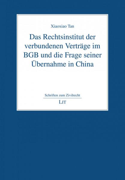 Das Rechtsinstitut der verbundenen Verträge im BGB und die Frage seiner Übernahme in China
