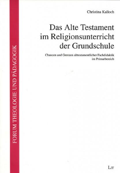 Das Alte Testament im Religionsunterricht der Grundschule