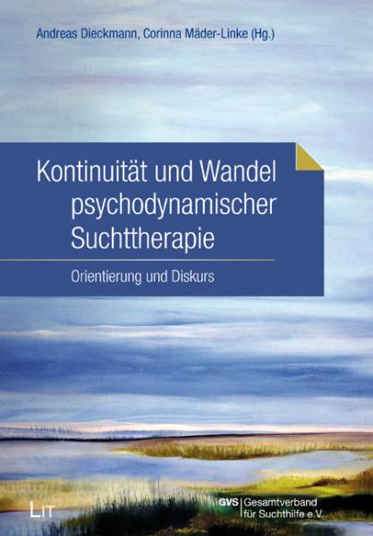 Kontinuität und Wandel psychodynamischer Suchttherapie