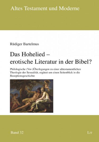Das Hohelied - erotische Literatur in der Bibel?