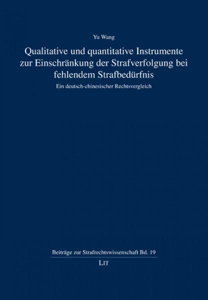 Qualitative und quantitative Instrumente zur Einschränkung der Strafverfolgung bei fehlendem Strafbedürfnis