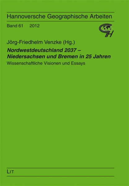 Nordwestdeutschland 2037 - Niedersachsen und Bremen in 25 Jahren