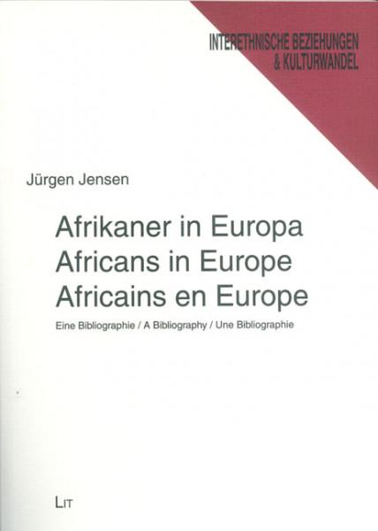 Afrikaner in Europa - Eine Bibliographie Africans in Europe - A Bibliography Africains en Europe - Une Bibliographie