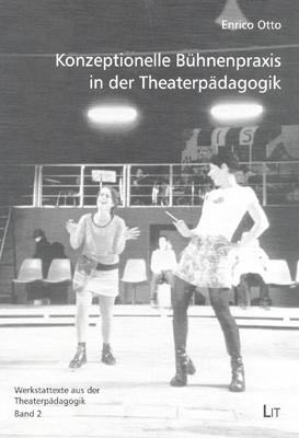Konzeptionelle Bühnenpraxis in der Theaterpädagogik