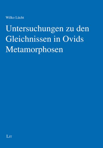 Untersuchungen zu den Gleichnissen in Ovids Metamorphosen
