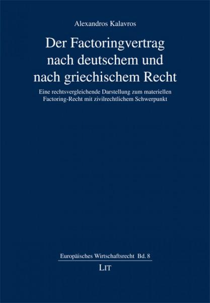 Der Factoringvertrag nach deutschem und nach griechischem Recht