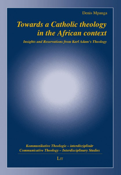 Towards a Catholic theology in the African context