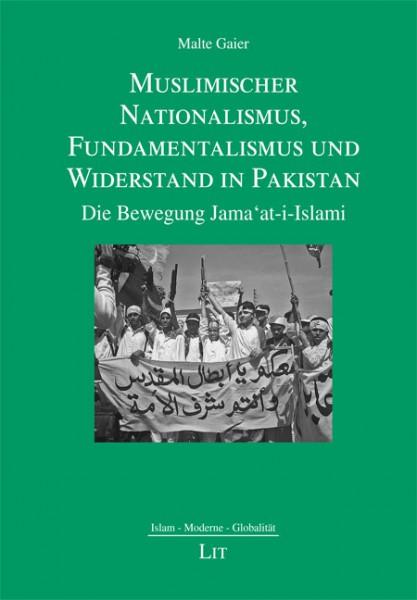 Muslimischer Nationalismus, Fundamentalismus und Widerstand in Pakistan