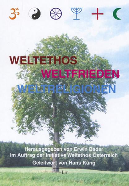 Weltethos - Weltfrieden - Weltreligionen