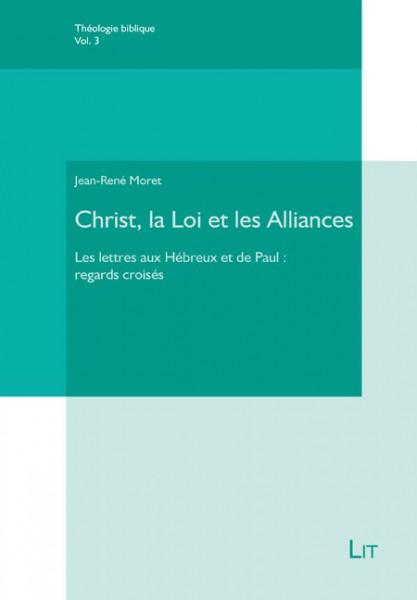 Christ, la Loi et les Alliances