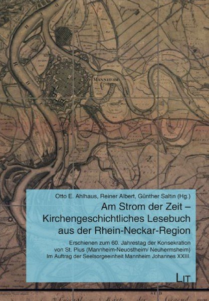 Am Strom der Zeit - Kirchengeschichtliches Lesebuch aus der Rhein-Neckar-Region